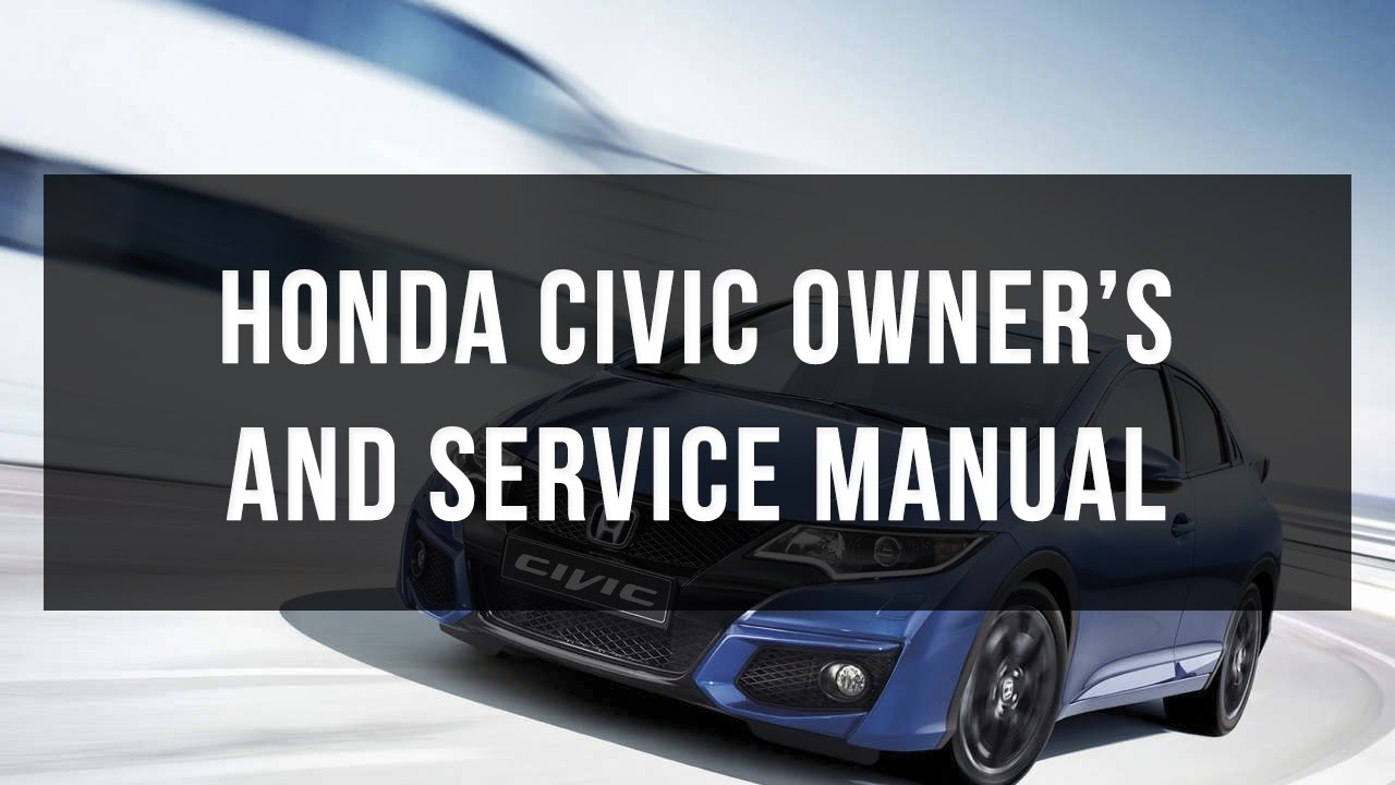Honda Civic Owner S And Service Manual Free