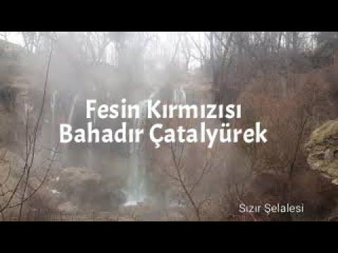 Fesin Kırmızısı - Bahadır Çatalyürek - Sızır Türküsü