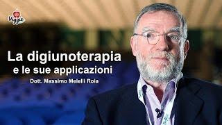 La digiunoterapia e le sue applicazioni - Dott. Massimo Melelli Roia