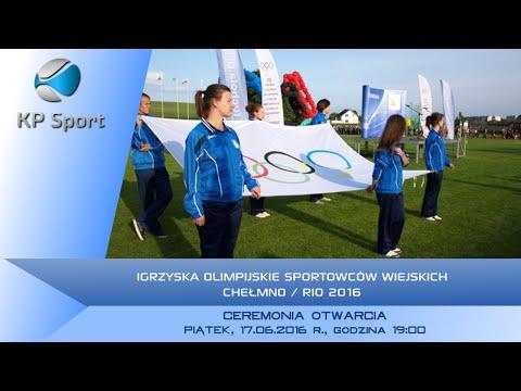 Igrzyska Olimpijskie Sportowców Wiejskich - Chełmno - Rio 2016 / Ceremonia Otwarcia [17.06.2016]