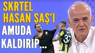 Ahmet Çakar'da Haşan Şaş'a: F.Bahçeli Skrtel seni amuda kaldırıp...