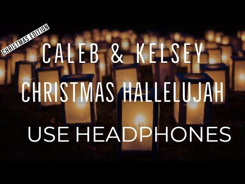 Caleb & Kelsey - Christmas Hallelujah (8D AUDIO USE HEADPHONES) [CHRISTMAS EDITION]