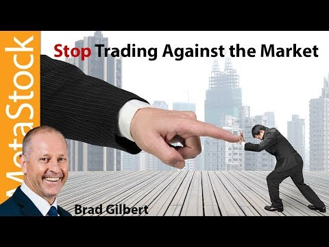 Trade With the Market, Not Against It
