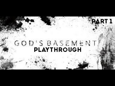 God's Basement - Playthrough Part 1 (first-person horror game)