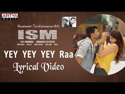 Yey Yey Yey Raa  Song With Lyrics|ISM Movie|Kalyan Ram, Aditi Arya|Puri Jagannadh|Anup Rubens