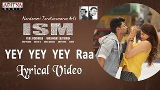 Yey Yey Yey Raa Lyrical Video Song ISM | Kalyan Ram, Aditi Arya | Puri Jagannadh |Anup Rubens
