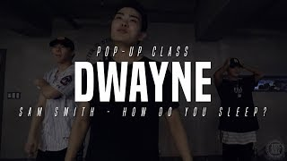 Sam Smith - How Do You Sleep? | Dwayne Pop-up Class | Justjerk Dance Academy