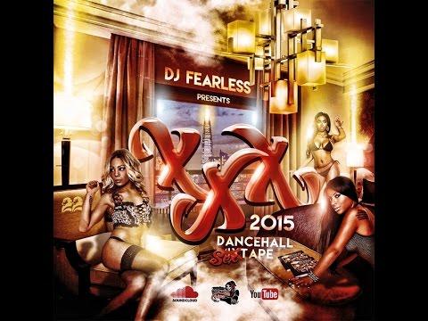 DJ FearLess - XXX DanceHall Sextape 2015