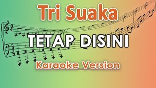Download Tri Suaka - Tetap Disini (Karaoke Lirik Tanpa Vokal) by regis