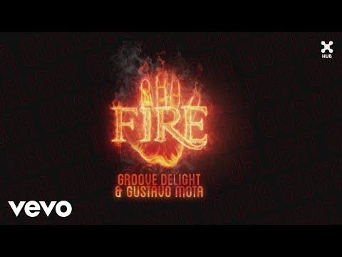 Groove Delight, Gustavo Mota - Fire (Pseudo Video)