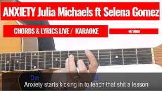 Julia michaels - anxiety (chords & lyrics) ft. selena gomez (acoustic karaoke)