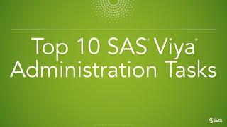 Top 10 SAS Viya Administration Tasks