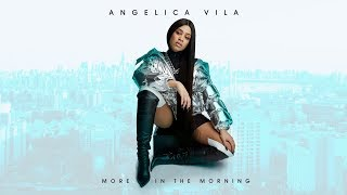 Angelica Vila - More in the Morning (Audio)