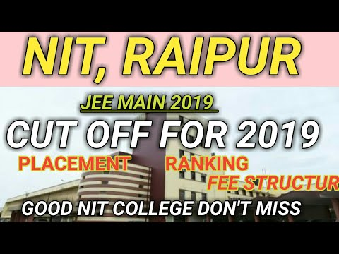 NIT RAIPUR CUTOFF FOR 2019 || PLACEMENT || RANKING || ALL ABOUT NIT RAIPUR || JOSAA 2019