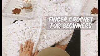 HOW TO FINGER CROCHET A JUMBO BLANKET