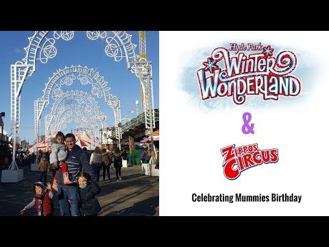 A VISIT TO WINTER WONDERLAND AND ZIPPOS CHRISTMAS CIRCUS FOR MUMMIES BIRTHDAY