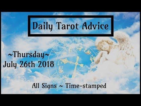 7/26/18 Daily Tarot Advice ~ All Signs,...