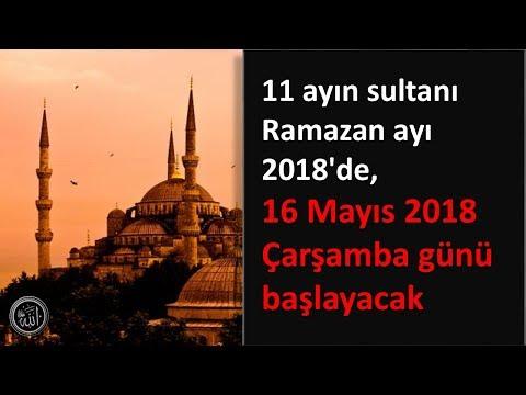 11 ayın sultanı Ramazan ayı 2018'de, 16 Mayıs 2018 Çarşamba günü başlayacak