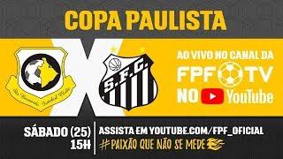 São Bernardo 3 x 1 Santos - Copa Paulista 2018