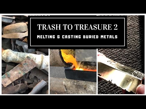 TRASH TO TREASURE 2 MELTING & CASTING BURIED AND DUG UP METALS