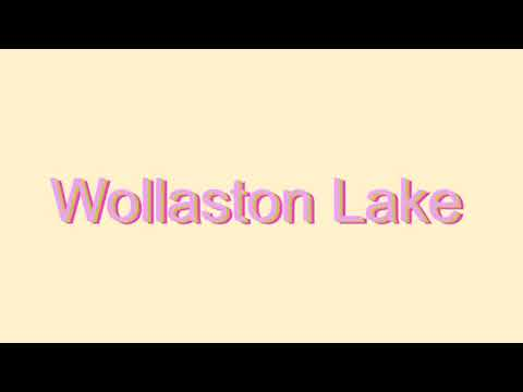 How to Pronounce Wollaston Lake