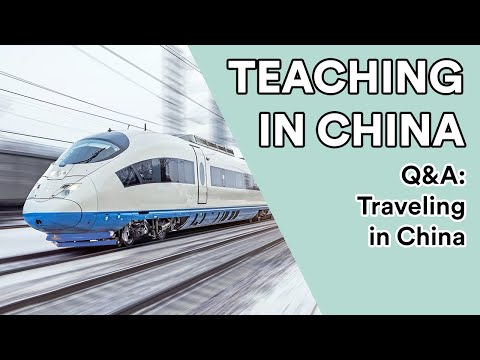 Teaching in China Q&A: Traveling in China