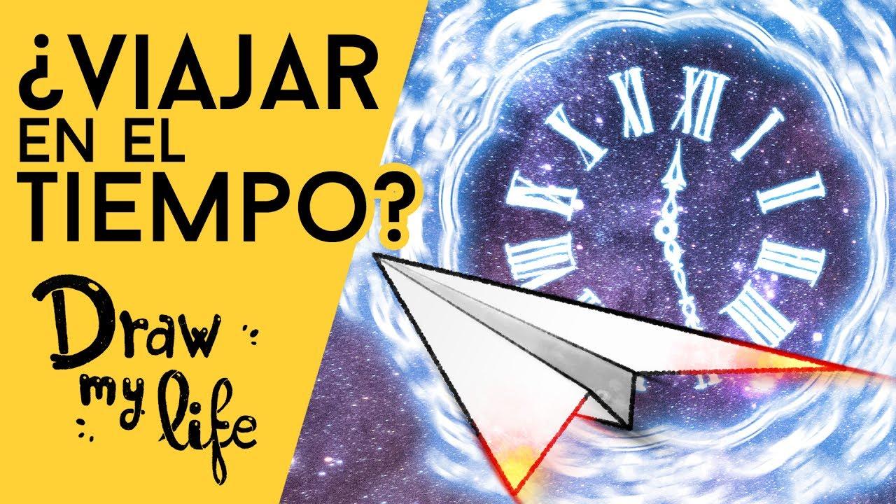 ¿Es posible VIAJAR EN EL TIEMPO? - Draw My Life