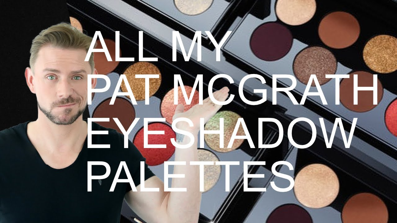 RATING ALL MY PAT MCGRATH EYESHADOW PALETTES!