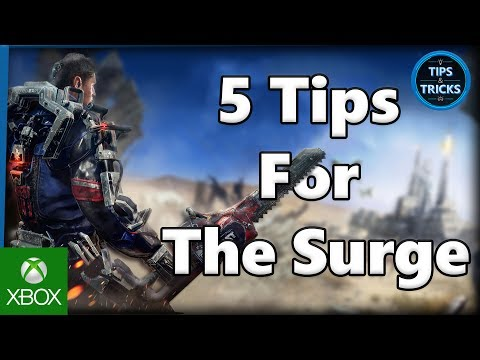 Tips and Tricks - 5 Tips for The Surge