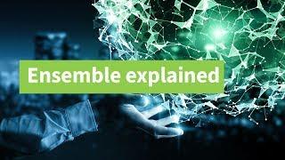 Ensemble Explained