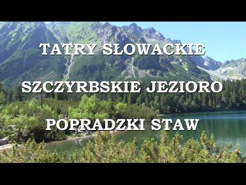 Tatry Słowackie ● Szczyrbskie Jezioro i Popradzki Staw ● Štrbské Pleso ● Popradské pleso