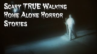 3 scary true walking home alone stories