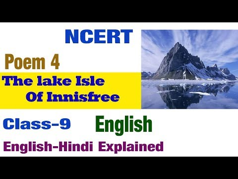 Poem- The Lake Isle Of Innisfree||By W. Butler||Class 9|| NCERT || CBSE || English Explanation||