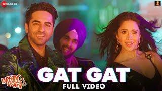 Gat Gat - Full Video | Dream Girl | Ayushmann K , Nushrat B | Meet Bros Ft Jass Z , Khushboo G