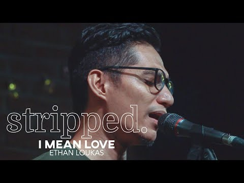 Ethan Loukas Performs I Mean Love | Stripped