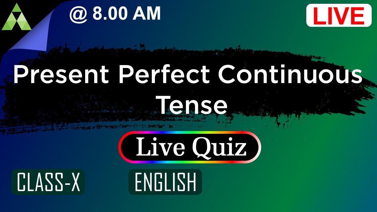 Present Perfect Continuous Tense   Live Quiz   English Grammar   Aveti Live