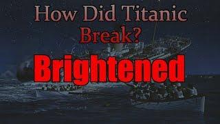 How Titanic Broke In Half BRIGHTENED