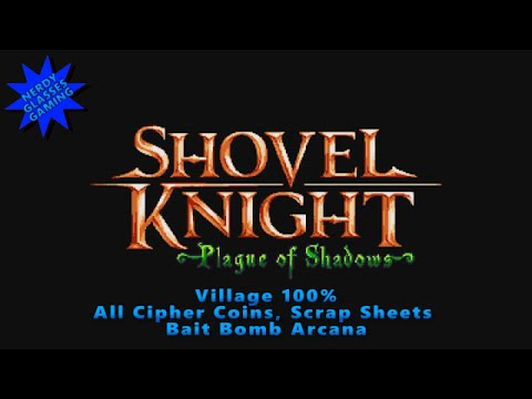 Shovel Knight: Plague of Shadows - Village 100%