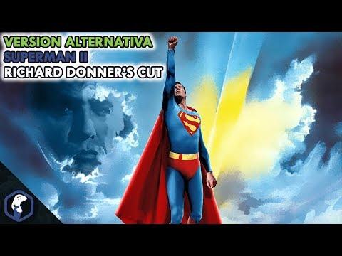 Versión Alternativa: Superman II Richard Donner's Cut - 1978
