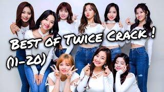 Best of Twice on Crack! (11-20)