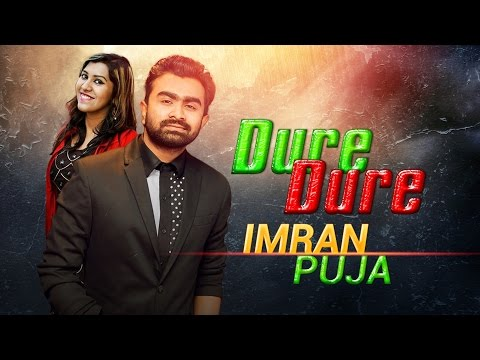 DURE DURE | IMRAN | PUJA | Official Music Video | Bangla Super His Song | Full HD