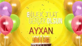 İyi ki doğdun AYXAN - İsme Özel Doğum Günü Şarkısı (FULL VERSİYON)