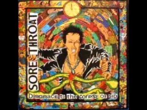 Sore Throat  Disgrace To The Corpse Of Sid FULL ALBUM