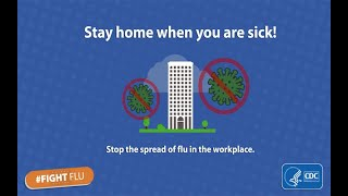 Feeling Sick? Stay home from work to prevent the spread of flu.