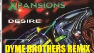 Xpansions - Desire (Dyme Brothers Remix)