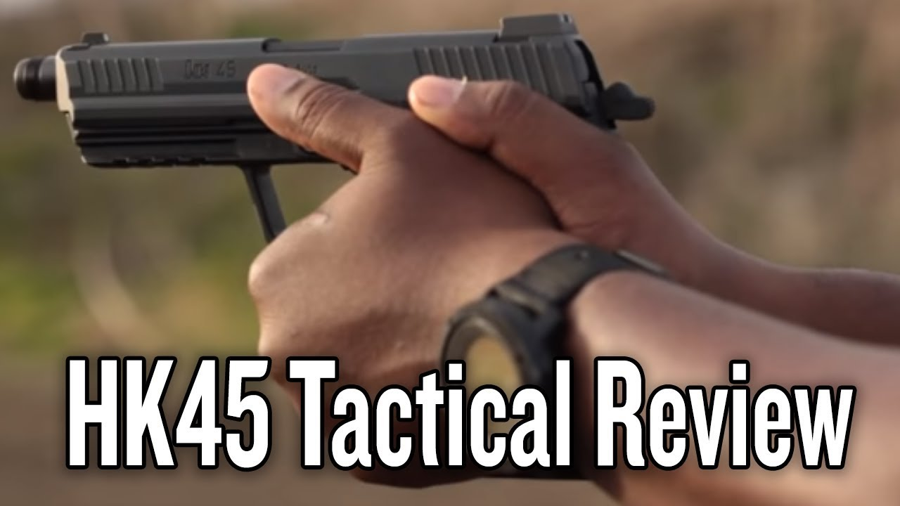 HK45 Tactical Review - My Thoughts on the Heckler & Koch Handgun for Home  Defense