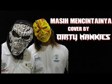 Masih Mencintainya (cover) by Dirty Mankies