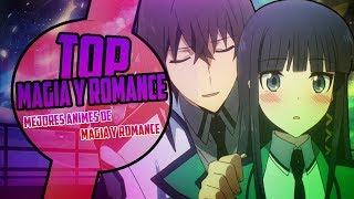 Top 8 Mejores Animes De Magia y Romance   2018