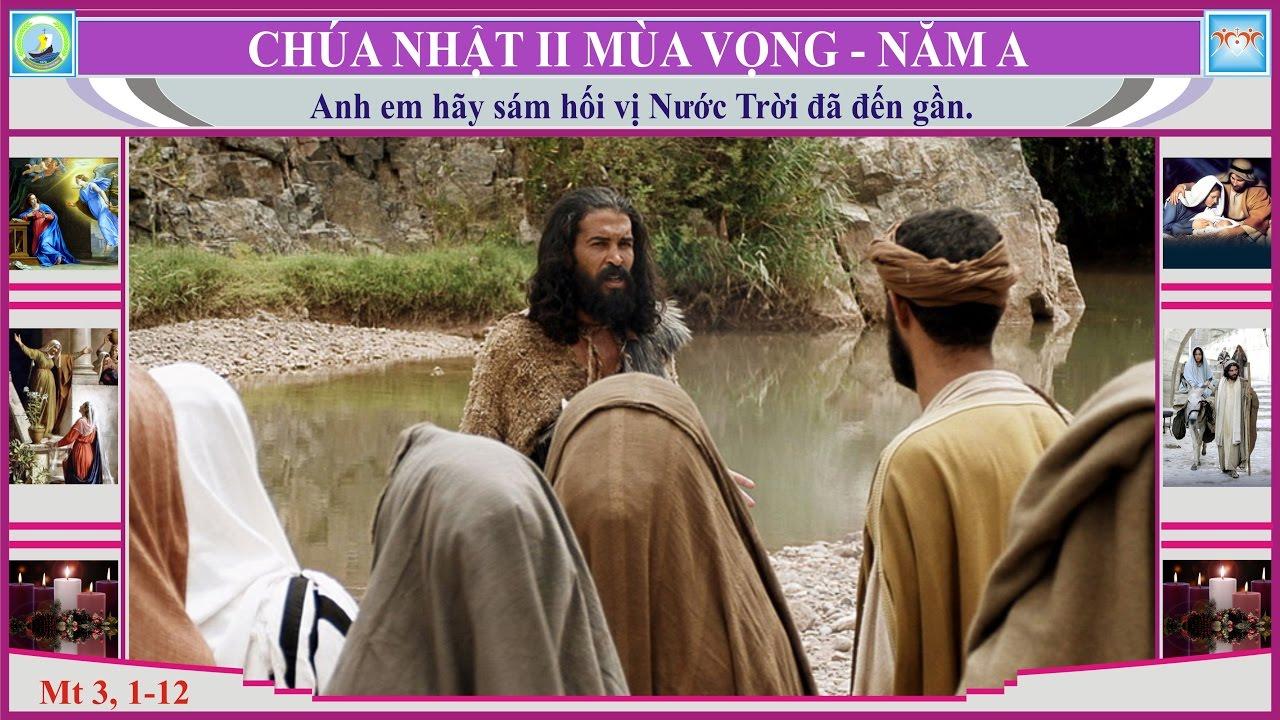 Tin Mừng Chúa Nhật 2 Mùa Vọng - Năm A (Mt 3,...