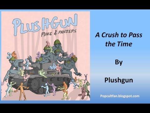 Plushgun - A Crush to Pass the Time (Lyrics)